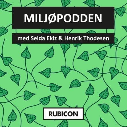 Miljøpodden med Selda Ekiz og Henrik Thodesen – Tema: VANN